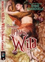 Romance: Mild to Wild  by  Rrrose Carbinela