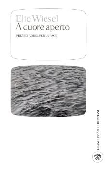 A cuore aperto  by  Elie Wiesel