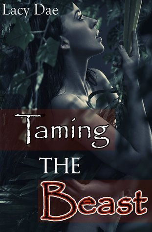 Taming the Beast (Taming the Beast Series Bundle) Lacy Dae