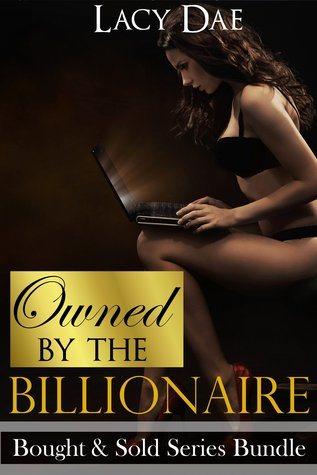 Owned  by  the Billionaire (Bought & Sold Series Bundle) by Lacy Dae