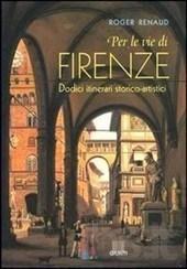 Per le vie di Firenze  by  Roger Renaud