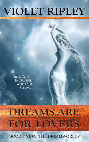 Dreams are for Lovers  by  Violet Ripley