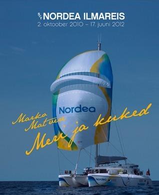 Meri ja kuked. S/Y Nordea maailmareis 2.oktoober 2010 – 17. juuni 2012  by  Marko Matvere