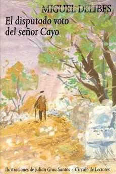 El disputado voto del Señor Cayo Miguel Delibes