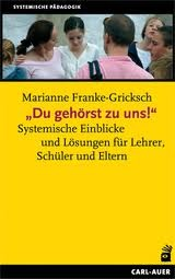 Youre One of Us! Systemic Insights and Solutions for Teachers, Students and Parents  by  Marianne Franke-Gricksch