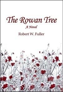 The Rowan Tree: A Novel Robert W. Fuller