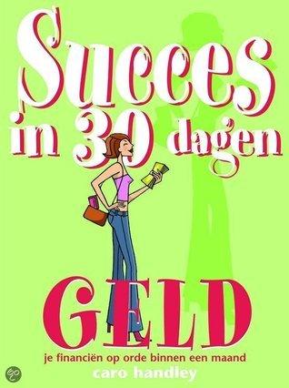 Succes in 30 dagen: geld  by  Caro Handley