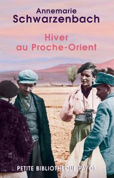 Hiver au Proche-Orient : journal dun voyage Annemarie Schwarzenbach