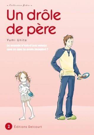 Un drôle de père, Tome 2 Yumi Unita