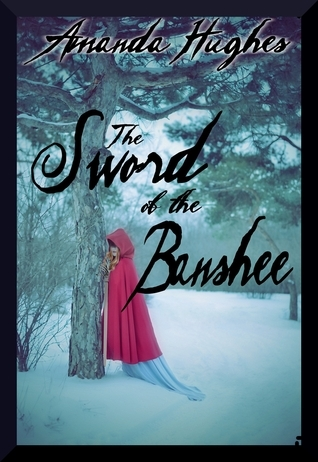 The Sword of the Banshee (Bold Women of the 18th Century, #3)  by  Amanda Hughes