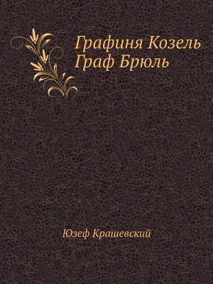Grafinya Kozel. Graf Bryul  by  Józef Ignacy Kraszewski