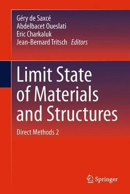 Limit State of Materials and Structures: Direct Methods 2  by  G. Ry De Saxc