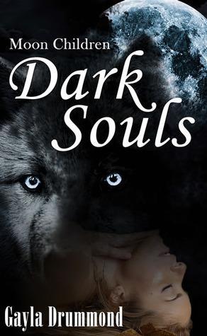 Dark Souls (Moon Children #2)  by  Gayla Drummond