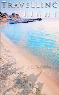 Travelling Light  by  J.L. Morin