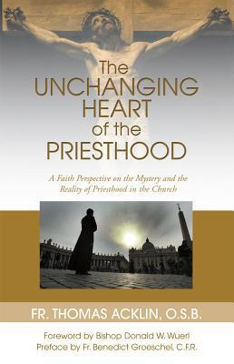 Unchanging Heart of the Priesthood  by  Thomas Acklin