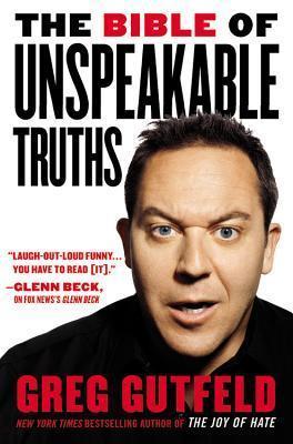The Bible of Unspeakable Truths Greg Gutfeld