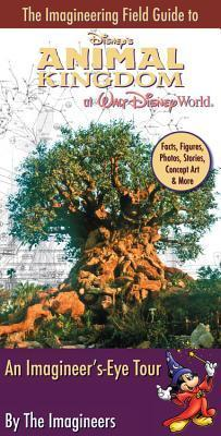 The Imagineering Field Guide to Disneys Animal Kingdom at Walt Disney World Alex  Wright