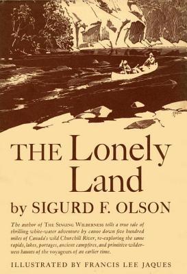 The Lonely Land Sigurd F. Olson