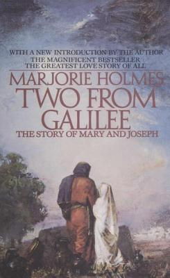 Two From Galilee: The Story Of Mary And Joseph  by  Marjorie Holmes
