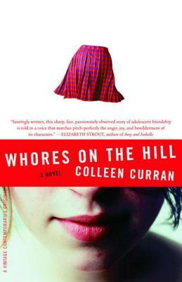 Whores on the Hill: A Novel Colleen  Curran