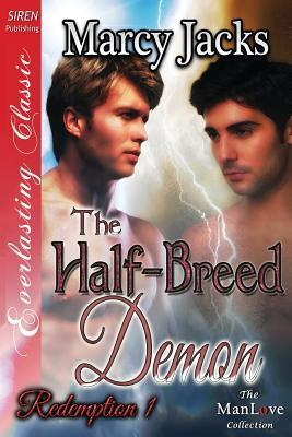The Half-Breed Demon (Redemption, #1)  by  Marcy Jacks