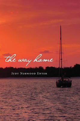 The Way Home Judy Norwood Enter