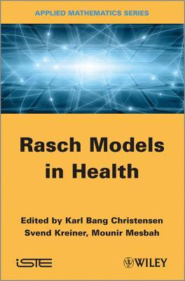 Rasch Related Models and Methods for Health Science  by  Svend Kreiner