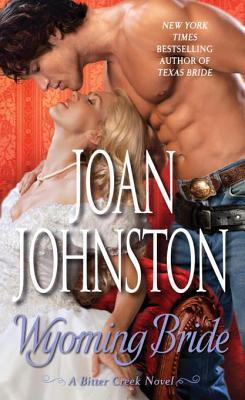 Wyoming Bride: A Bitter Creek Novel Joan Johnston
