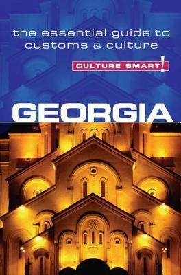 Georgia - Culture Smart!: The Essential Guide to Customs & Culture Natia Abramia