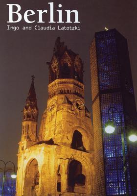Berlin (Great Cities Collection)  by  Ingo Latotzki