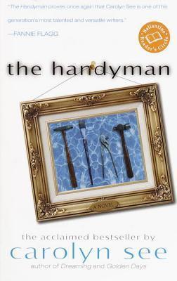 The Handyman: A Novel  by  Carolyn See