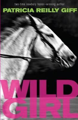Wild Girl Wild Girl Patricia Reilly Giff