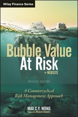 Bubble Value at Risk: A Countercyclical Risk Management Approach Max C.Y. Wong