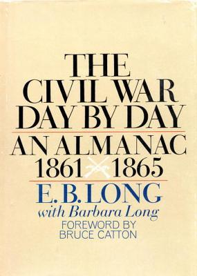 Civil War Day  by  Day by E.B. Long