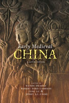 Early Medieval China: A Sourcebook  by  Wendy Swartz