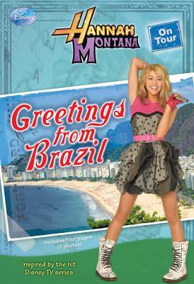 Greetings From Brazil (Hannah Montana On Tour, #3) M.C. King