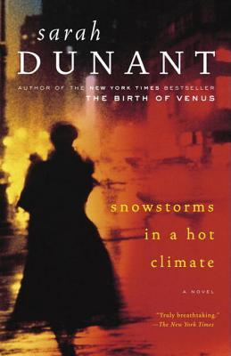 Snowstorms in a Hot Climate: A Novel Sarah Dunant