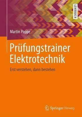 Prufungstrainer Elektrotechnik: Erst Verstehen, Dann Bestehen Martin Poppe