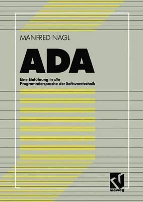 ADA: Eine Einfuhrung in Die Programmiersprache Der Softwaretechnik Manfred Nagl