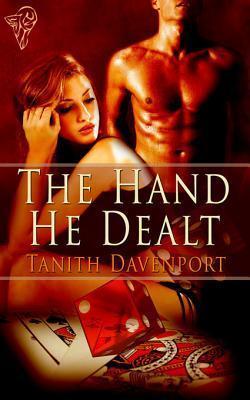 The Hand He Dealt  by  Tanith Davenport