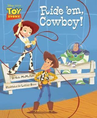Toy Story Ride em, Cowboy!  by  Kate McMullan