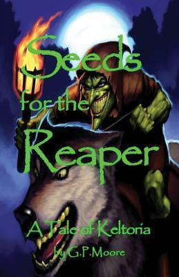Seeds for the Reaper G.P. Moore