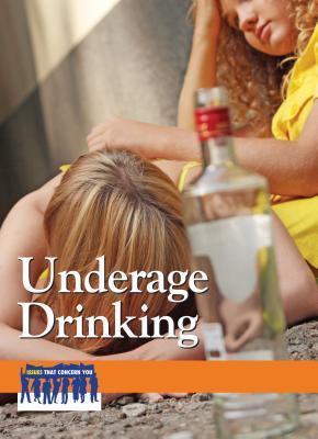 Underage Drinking  by  Lauri S. Friedman