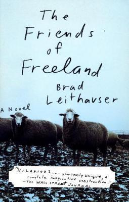 The Friends of Freeland Brad Leithauser