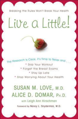 Live a Little! Susan M. Love