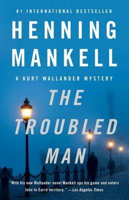 The Troubled Man: A Kurt Wallander Mystery (10)  by  Henning Mankell