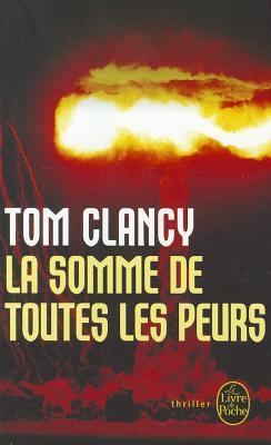 La Somme de Toutes les Peurs (Jack Ryan, #6)  by  Tom Clancy