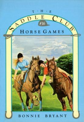 Horse Games (Saddle Club, #16)  by  Bonnie Bryant