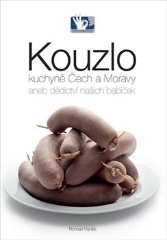 Kouzlo kuchyně Čech a Moravy  by  Roman Vaněk