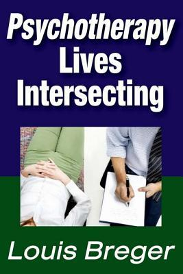 Psychotherapy: Lives Intersecting Louis Breger